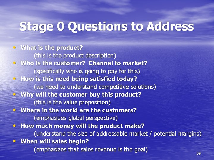 Stage 0 Questions to Address • What is the product? • • • (this