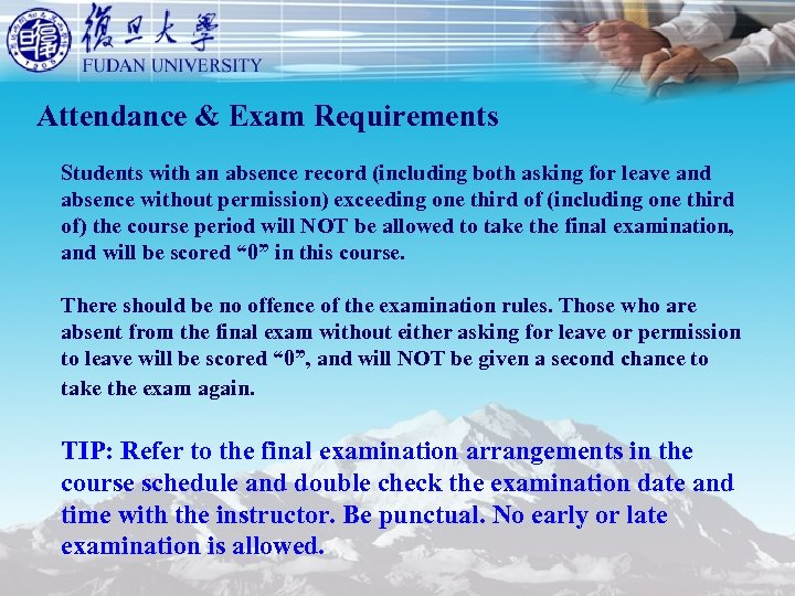 Attendance & Exam Requirements Students with an absence record (including both asking for leave