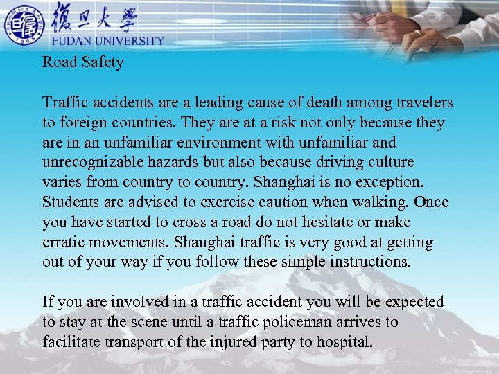 Road Safety Traffic accidents are a leading cause of death among travelers to foreign
