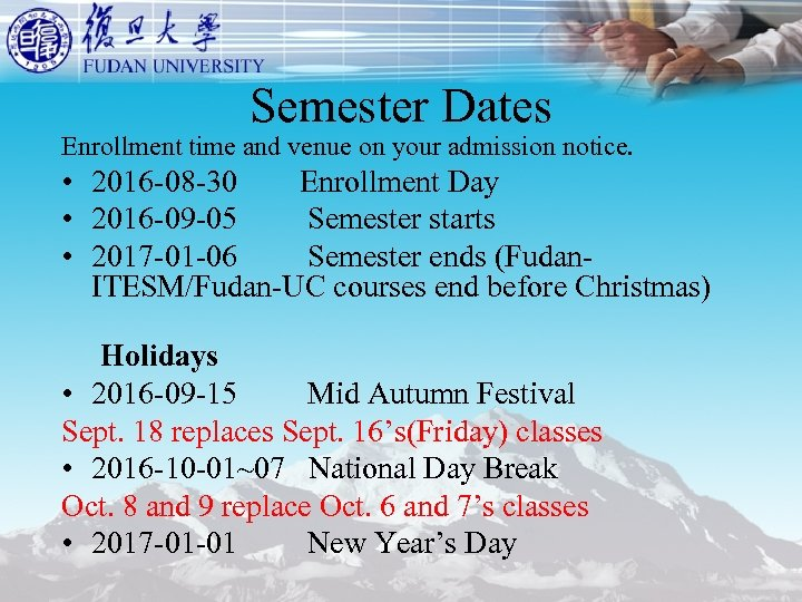 Semester Dates Enrollment time and venue on your admission notice. • 2016 -08 -30
