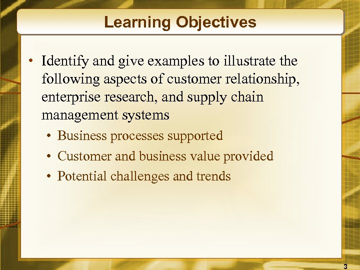 Learning Objectives • Identify and give examples to illustrate the following aspects of customer