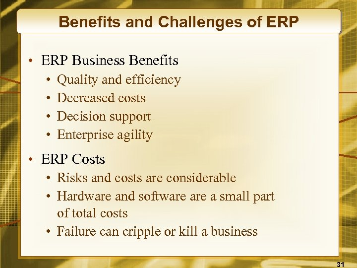Benefits and Challenges of ERP • ERP Business Benefits • • Quality and efficiency