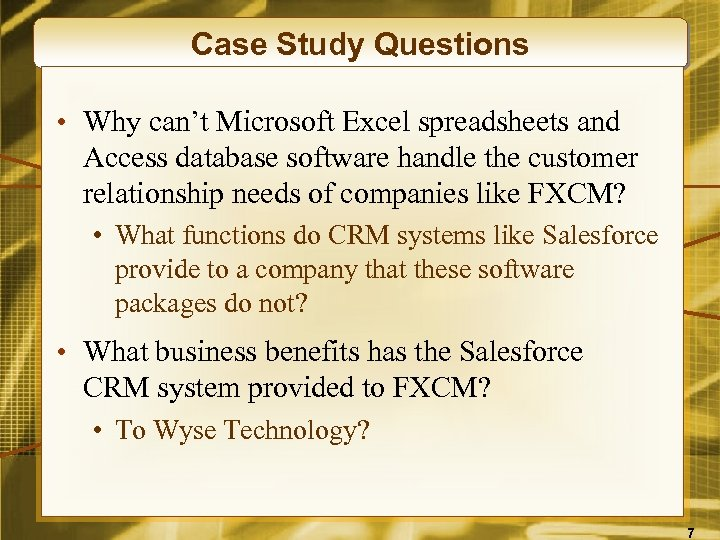 Case Study Questions • Why can't Microsoft Excel spreadsheets and Access database software handle