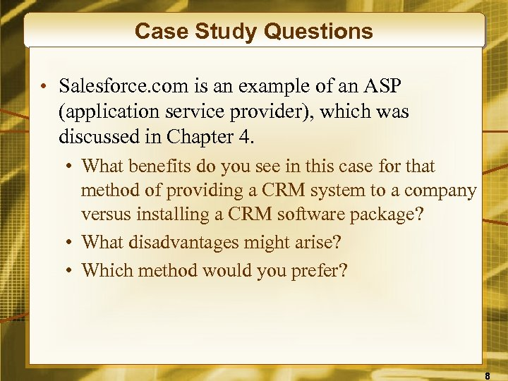 Case Study Questions • Salesforce. com is an example of an ASP (application service