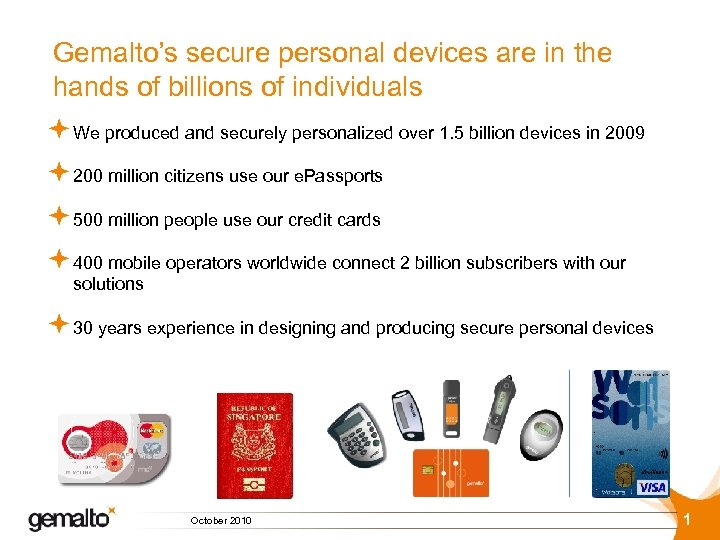 Gemalto's secure personal devices are in the hands of billions of individuals ª We