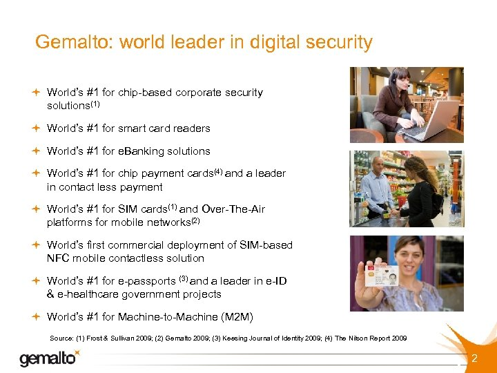 Gemalto: world leader in digital security ª World's #1 for chip-based corporate security solutions(1)