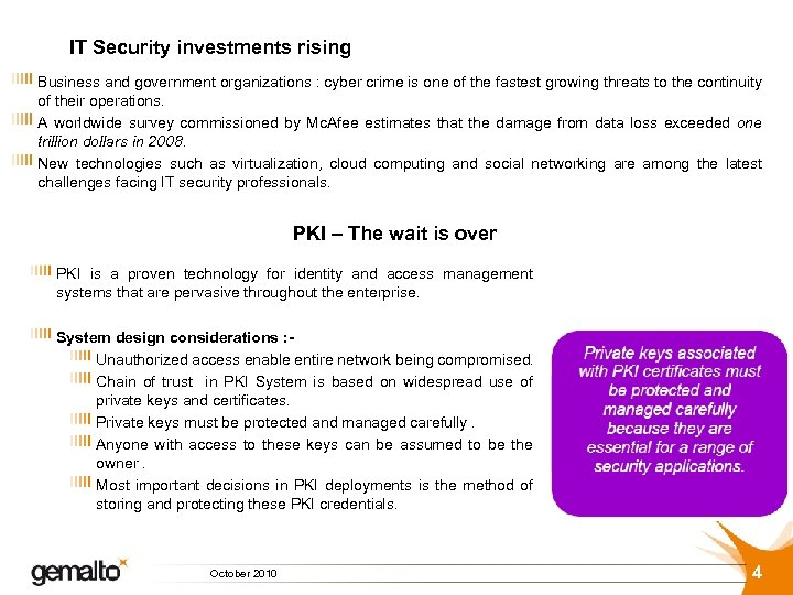 IT Security investments rising Business and government organizations : cyber crime is one of
