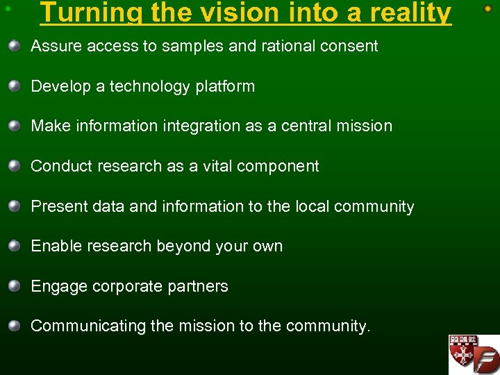 Turning the vision into a reality Assure access to samples and rational consent Develop