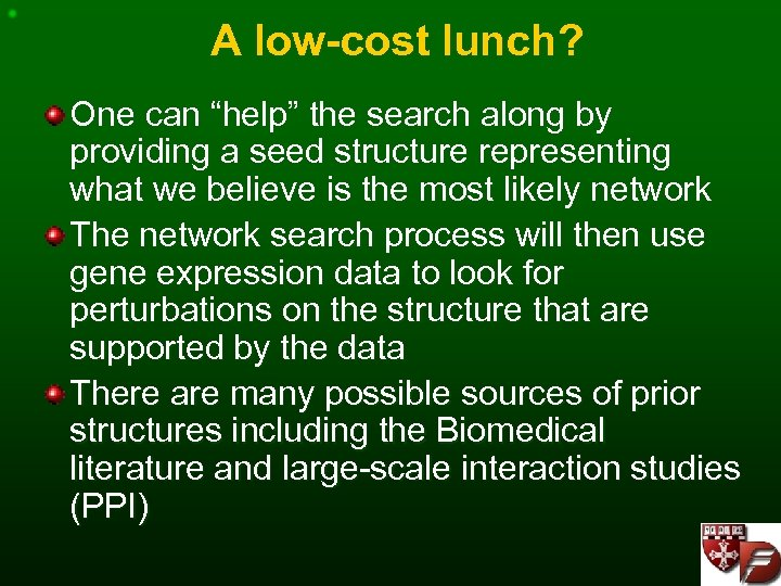 """A low-cost lunch? One can """"help"""" the search along by providing a seed structure"""