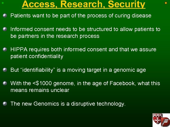 Access, Research, Security Patients want to be part of the process of curing disease