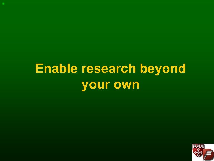 Enable research beyond your own
