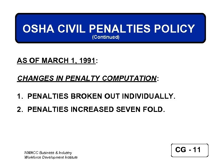 OSHA CIVIL PENALTIES POLICY (Continued) AS OF MARCH 1, 1991: CHANGES IN PENALTY COMPUTATION:
