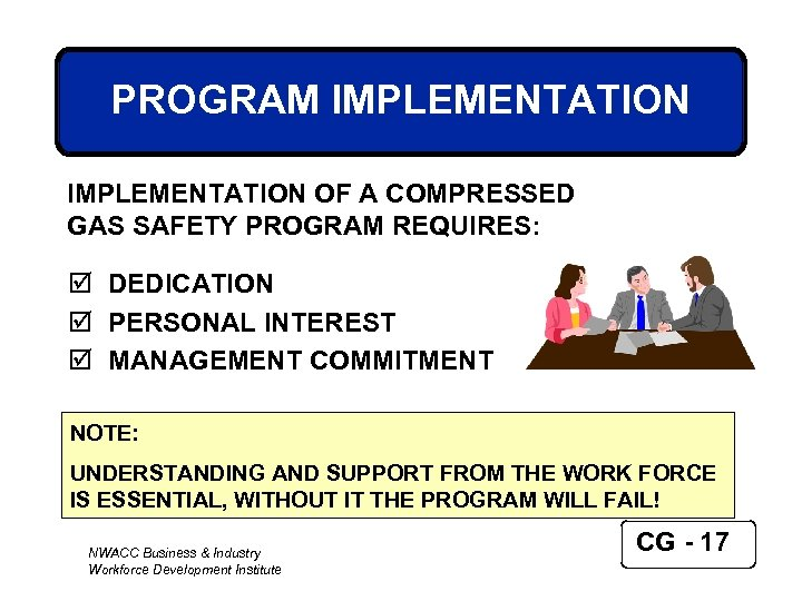 PROGRAM IMPLEMENTATION OF A COMPRESSED GAS SAFETY PROGRAM REQUIRES: þ DEDICATION þ PERSONAL INTEREST