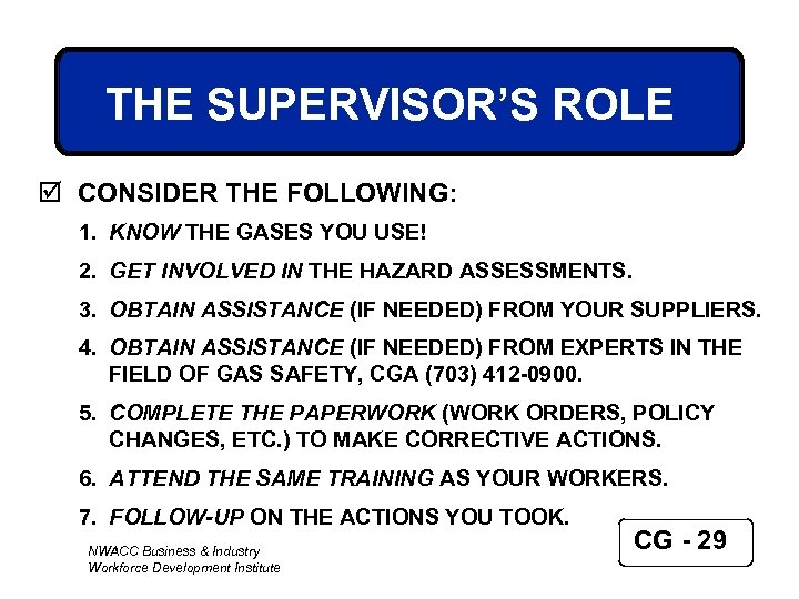 THE SUPERVISOR'S ROLE þ CONSIDER THE FOLLOWING: 1. KNOW THE GASES YOU USE! 2.