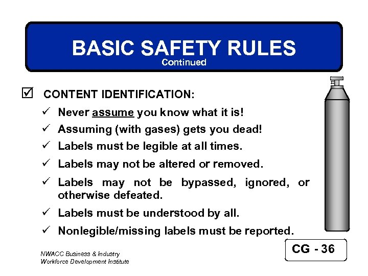 BASIC SAFETY RULES Continued þ CONTENT IDENTIFICATION: ü Never assume you know what it