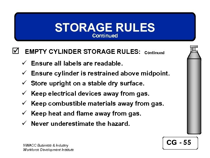 STORAGE RULES Continued þ EMPTY CYLINDER STORAGE RULES: Continued ü Ensure all labels are
