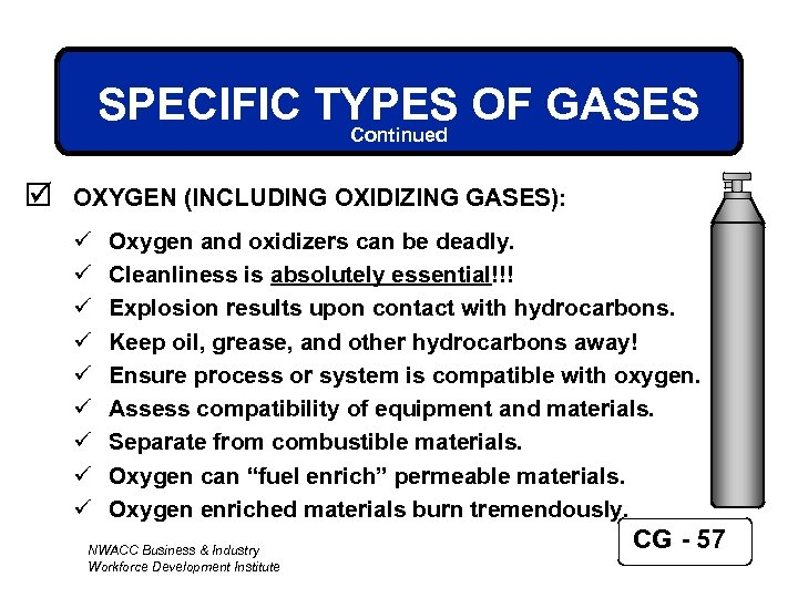 SPECIFIC TYPES OF GASES Continued þ OXYGEN (INCLUDING OXIDIZING GASES): ü ü ü ü