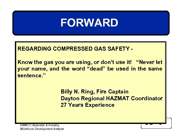 FORWARD REGARDING COMPRESSED GAS SAFETY Know the gas you are using, or don't use