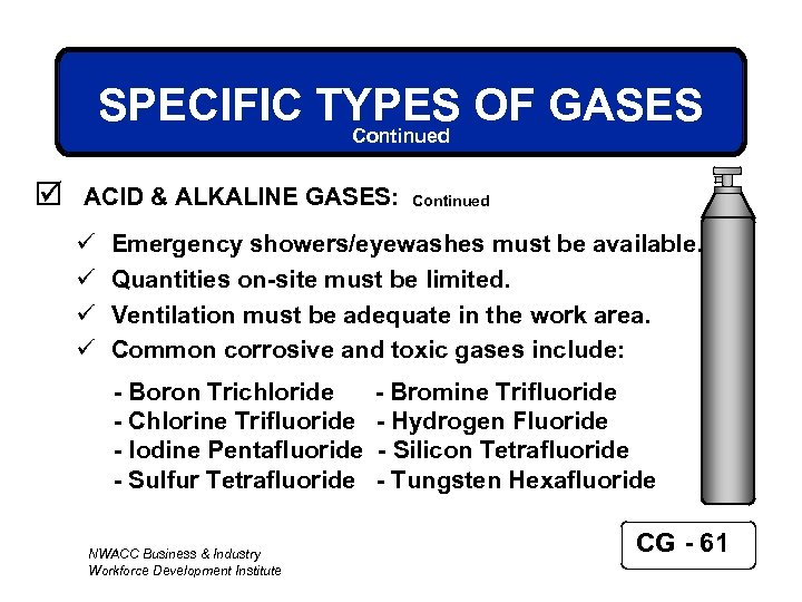 SPECIFIC TYPES OF GASES Continued þ ACID & ALKALINE GASES: ü ü Continued Emergency