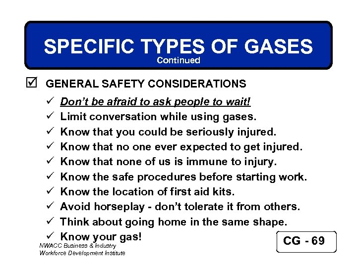 SPECIFIC TYPES OF GASES Continued þ GENERAL SAFETY CONSIDERATIONS ü ü ü ü ü