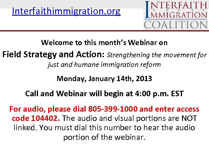 Interfaithimmigration. org Welcome to this month's Webinar on Field Strategy and Action: Strengthening the
