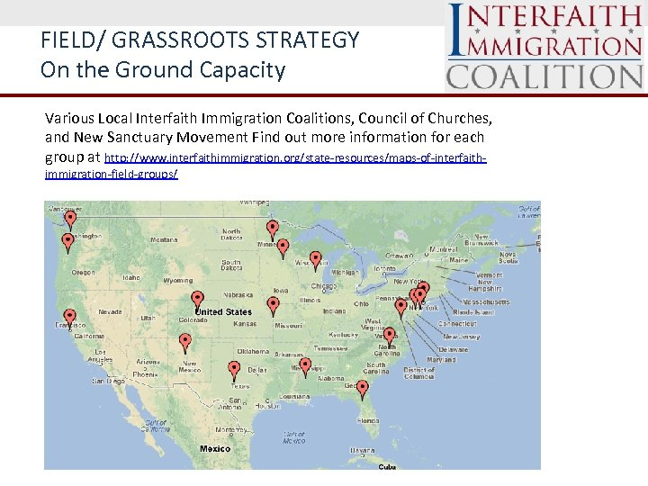 FIELD/ GRASSROOTS STRATEGY On the Ground Capacity Various Local Interfaith Immigration Coalitions, Council of