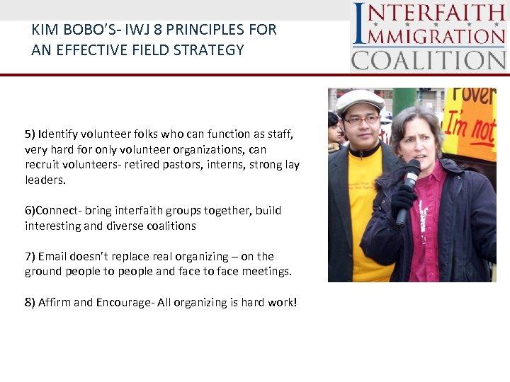 KIM BOBO'S- IWJ 8 PRINCIPLES FOR AN EFFECTIVE FIELD STRATEGY 5) Identify volunteer folks
