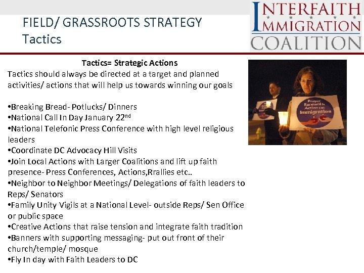 FIELD/ GRASSROOTS STRATEGY Tactics= Strategic Actions Tactics should always be directed at a target