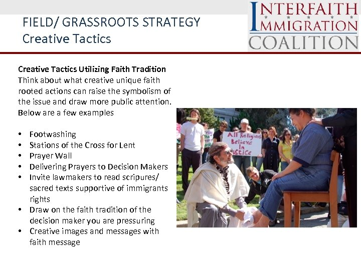 FIELD/ GRASSROOTS STRATEGY Creative Tactics Utilizing Faith Tradition Think about what creative unique faith