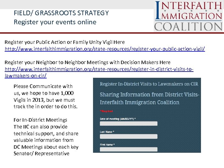 FIELD/ GRASSROOTS STRATEGY Register your events online Register your Public Action or Family Unity