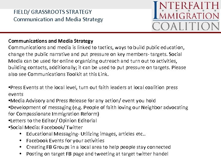 FIELD/ GRASSROOTS STRATEGY Communication and Media Strategy Communications and media is linked to tactics,