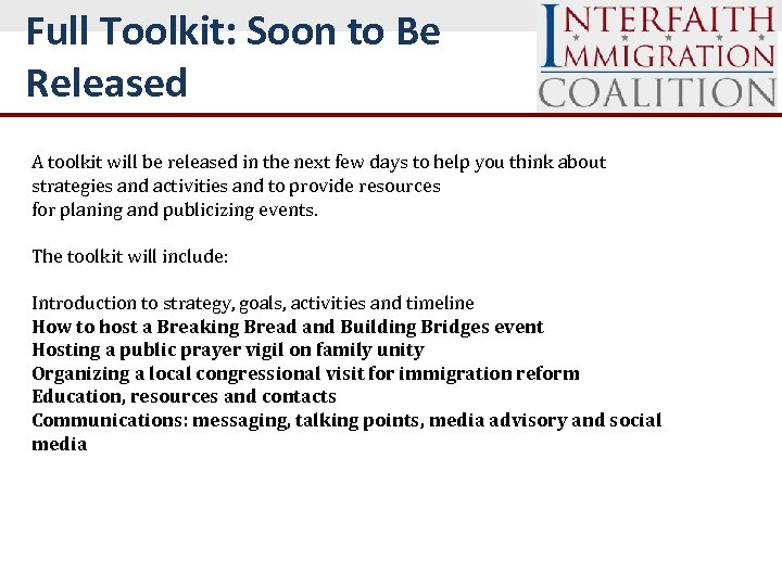 Full Toolkit: Soon to Be Released A toolkit will be released in the next