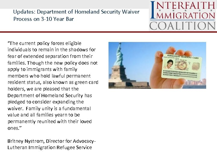 "Updates: Department of Homeland Security Waiver Process on 3 -10 Year Bar ""The current"