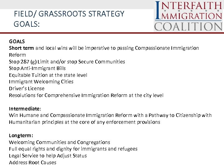 FIELD/ GRASSROOTS STRATEGY GOALS: GOALS Short term and local wins will be imperative to