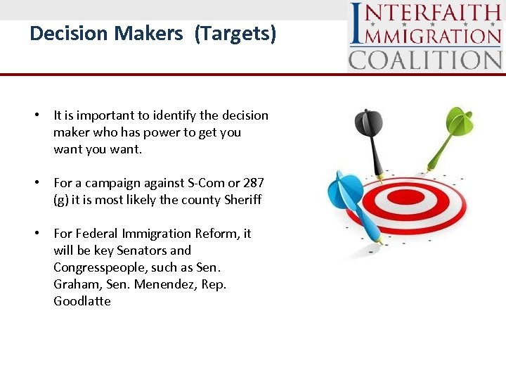 Decision Makers (Targets) • It is important to identify the decision maker who has