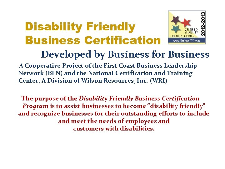 Disability Friendly Business Certification Developed by Business for Business A Cooperative Project of the
