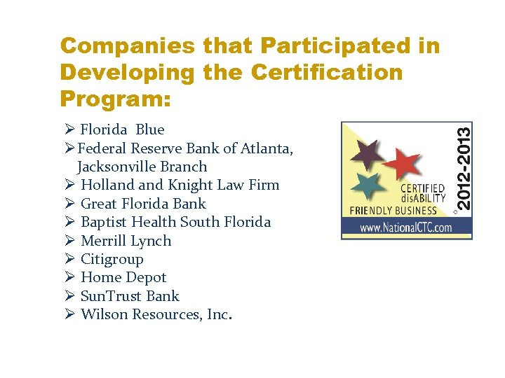 Companies that Participated in Developing the Certification Program: Ø Florida Blue ØFederal Reserve Bank