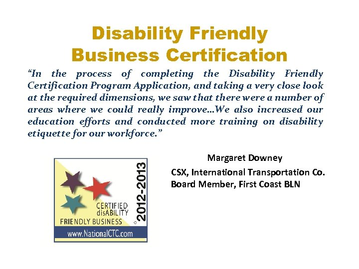 "Disability Friendly Business Certification ""In the process of completing the Disability Friendly Certification Program"