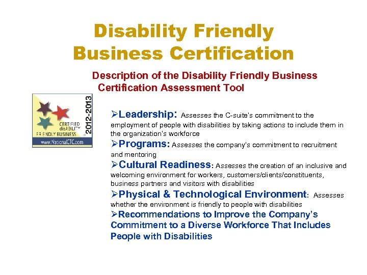Disability Friendly Business Certification Description of the Disability Friendly Business Certification Assessment Tool ØLeadership: