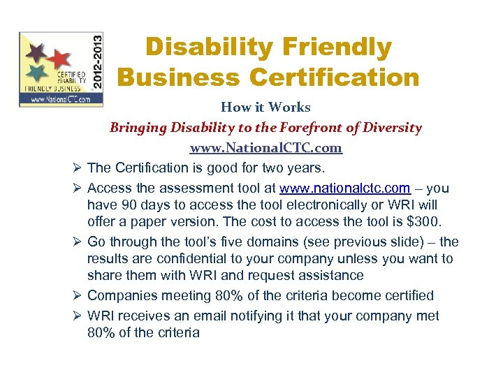 Disability Friendly Business Certification Ø Ø Ø How it Works Bringing Disability to the