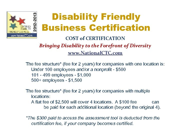 Disability Friendly Business Certification COST of CERTIFICATION Bringing Disability to the Forefront of Diversity