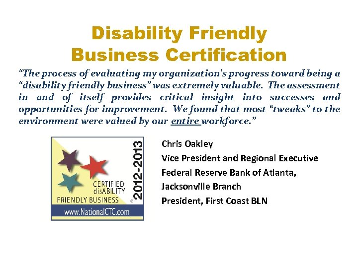 "Disability Friendly Business Certification ""The process of evaluating my organization's progress toward being a"