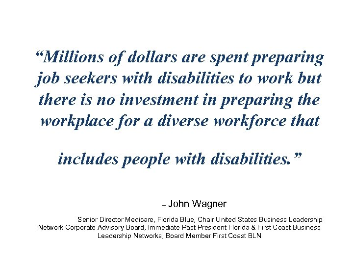 """Millions of dollars are spent preparing job seekers with disabilities to work but there"