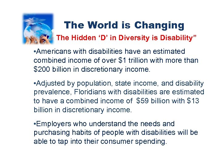 "The World is Changing "" The Hidden 'D' in Diversity is Disability"" • Americans"