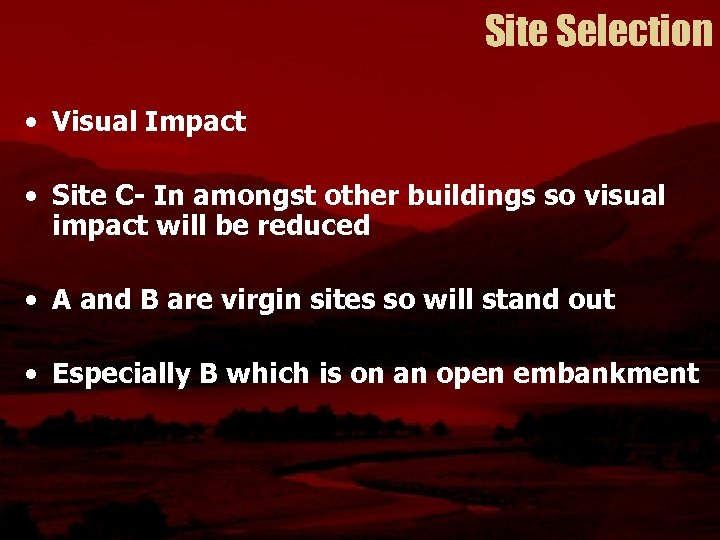 Site Selection • Visual Impact • Site C- In amongst other buildings so visual