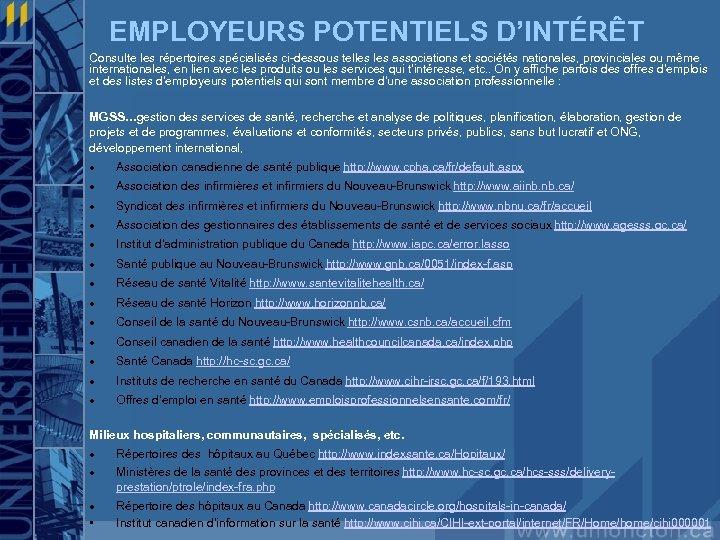 EMPLOYEURS POTENTIELS D'INTÉRÊT Consulte les répertoires spécialisés ci-dessous telles associations et sociétés nationales, provinciales