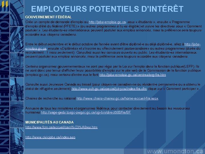 EMPLOYEURS POTENTIELS D'INTÉRÊT GOUVERNEMENT FÉDÉRAL Crée un compte de demande d'emploi au http: //jobs-emplois.