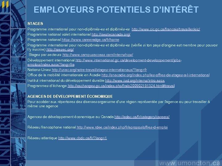 EMPLOYEURS POTENTIELS D'INTÉRÊT STAGES Programme international pour non-diplômés-es et diplômés-es http: //www. cic. gc.