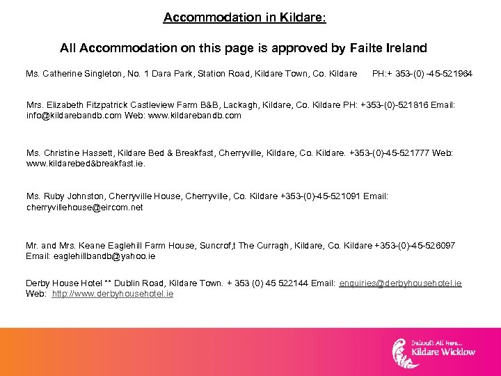 Accommodation in Kildare: All Accommodation on this page is approved by Failte Ireland Ms.
