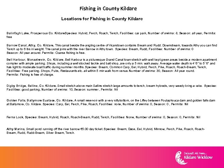 Fishing in County Kildare Locations for Fishing in County Kildare Balinfagh Lake, Prosperous Co.
